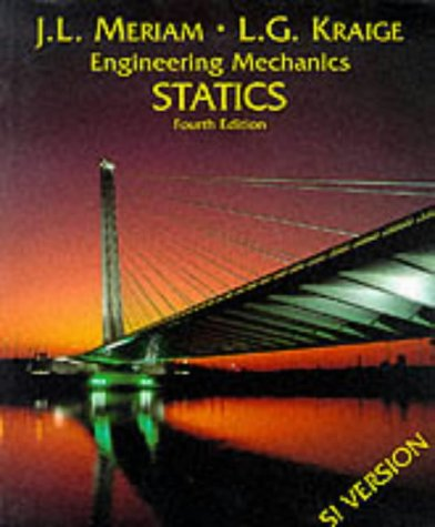 Engineering Mechanics Statics By J L Meriam