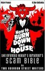 How to Burn Down the House