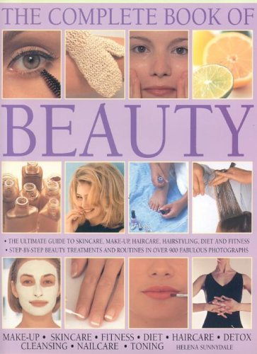 The Complete Book of Beauty: The Complete Professional Guide to Skin-Care, Make-Up, Haircare, Hairstyling, Fitness, Body Toning, Diet, Health and Vitality