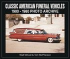Classic American Funeral Vehicles: 1900 Through 1980