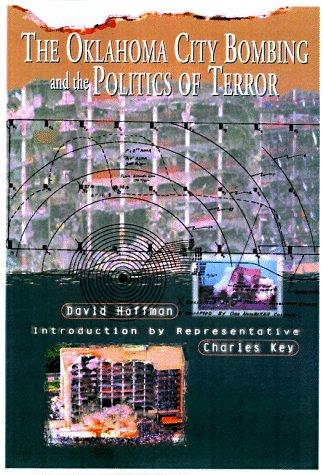 The Oklahoma City Bombing and the Politics of Terror by David  Hoffman