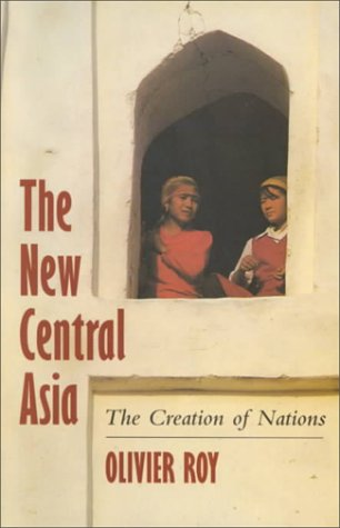 The New Central Asia: The Creation of Nations