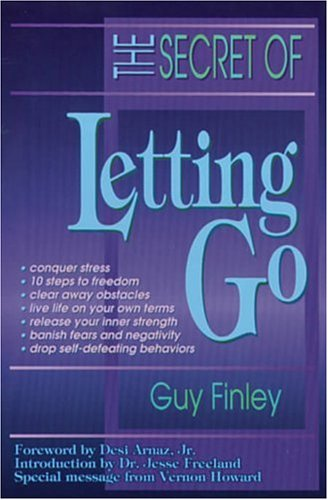 The Secret of Letting Go by Guy Finley