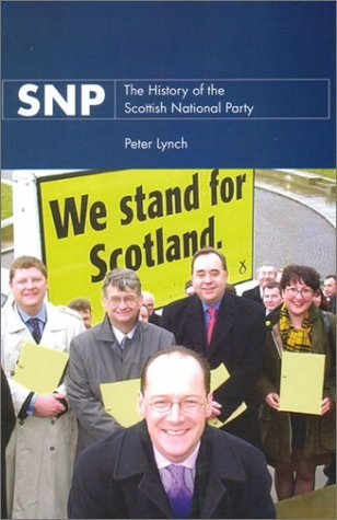 SNP: The History of the Scottish National Party