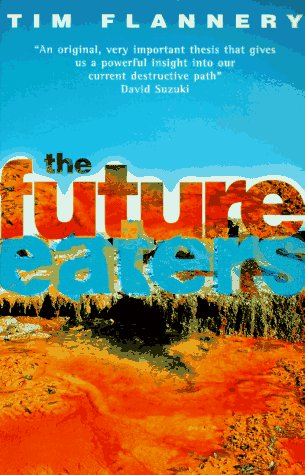 The Future Eaters by Tim Flannery