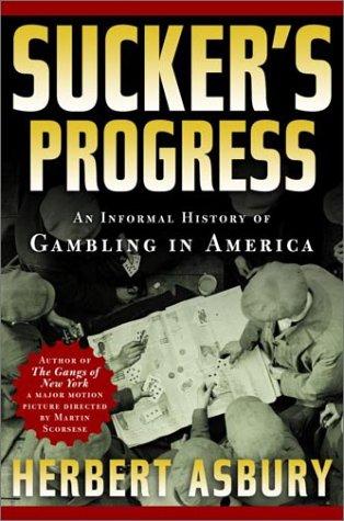 Sucker's Progress: An Informal History of Gambling in America