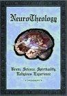 NeuroTheology: Brain, Science, Spirituality, Religious Experience