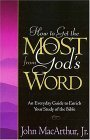 How to Get the Most from God's Word by John F. MacArthur Jr.