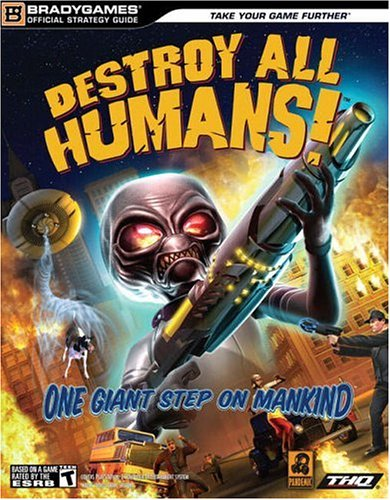 Destroy All Humans! Official Strategy Guide