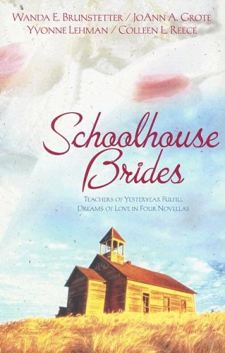 Schoolhouse Brides by Wanda E. Brunstetter