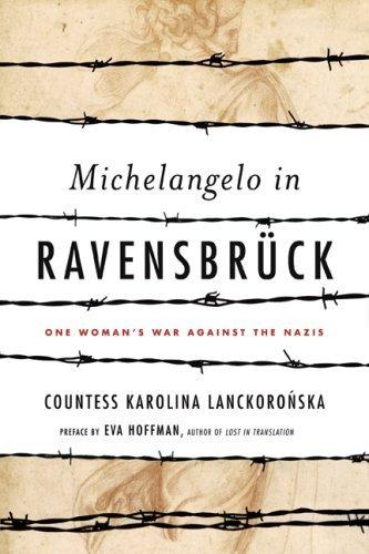 Michelangelo in Ravensbruck: One Woman's War Against the Nazis