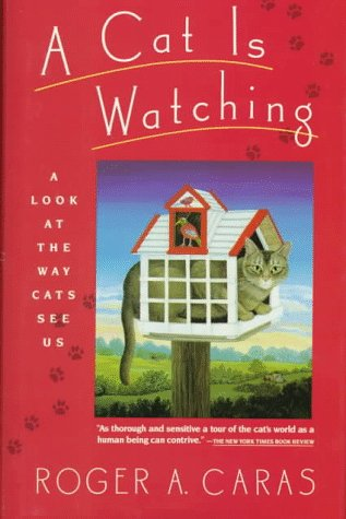 A Cat is Watching by Roger A. Caras