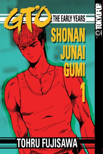 GTO: The Early Years -- Shonan Junai Gumi, Volume 1
