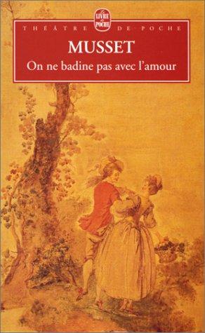On ne badine pas avec l'amour by Alfred de Musset
