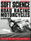 The Soft Science of Road Racing Motorcycles: The Technical Procedures and Workbook for Road Racing Motorcycles