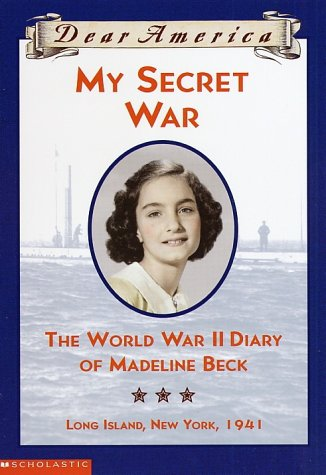 My Secret War:The World War Ii Diary Of Madeline Beck