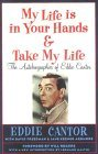 My Life is in Your Hands & Take My Life: The Autobiographies of Eddie Cantor