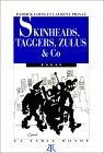 Skinheads, Taggers, Zulus & Co.