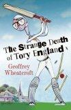 The Strange Death Of Tory England