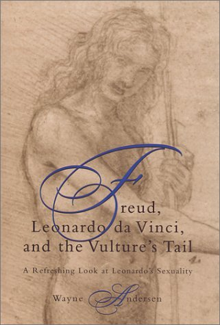 Freud, Leonardo Da Vinci, and the Vulture's Tail: A Refreshing Look at Leonardo's Sexuality
