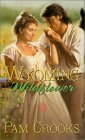 Wyoming Wildflower by Pam Crooks