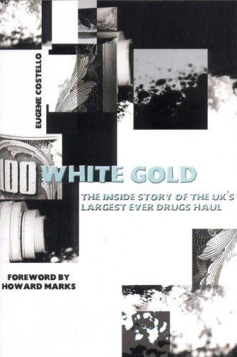 White Gold: The Inside Story of the UK's Largest Ever Drugs Haul