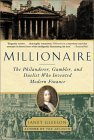 Millionaire: The Philanderer, Gambler, and Duelist Who Invented Modern Finance