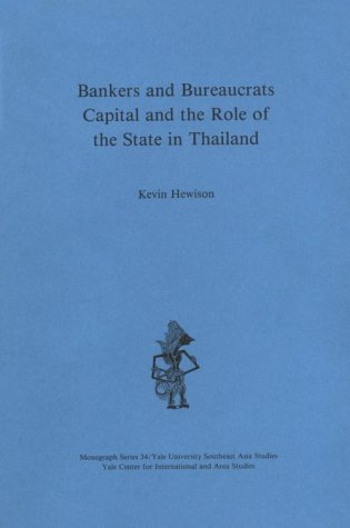 Bankers and Bureaucrats: Capital and the Role of the State in Thailand