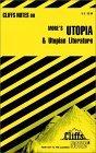 Cliffs Notes on More's Utopia & Utopian Literature