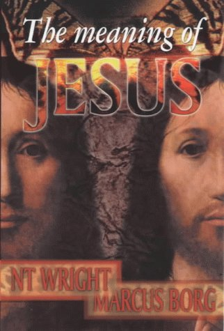 The Meaning of Jesus by Marcus J. Borg
