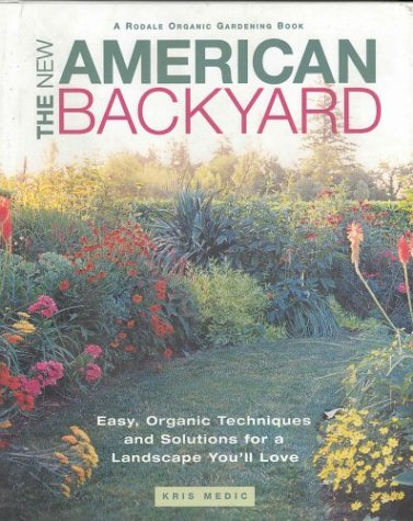 The Backyard Idea Book: Easy Organic Techniques and Solutions for a Landscape You'll Love
