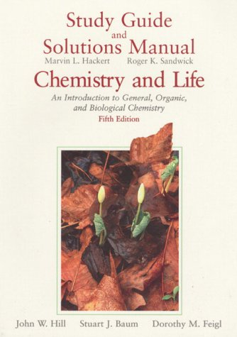 Chemistry and Life: An Introduction to General, Organic, and Biological Chemistry : Study Guide and Solutions Manual