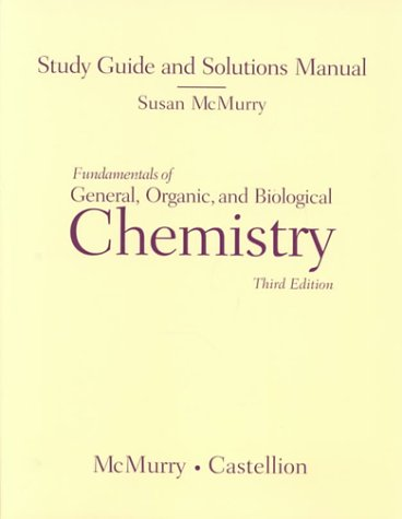 Fundamentals of General, Organic, and Biological Chemistry--Study Guide & Solutions Manual