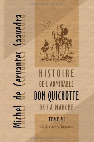 Histoire de l'admirable Don Quichotte de La Manche, Vol VI
