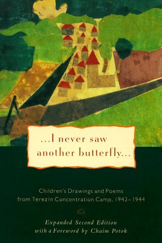 I Never Saw Another Butterfly: Children's Drawings & Poems from Terezin Concentration Camp,1942-44