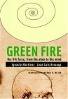 Green Fire: The Life Force, from the Atom to the Mind
