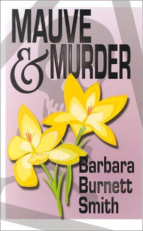 Mauve & Murder by Barbara Burnett Smith