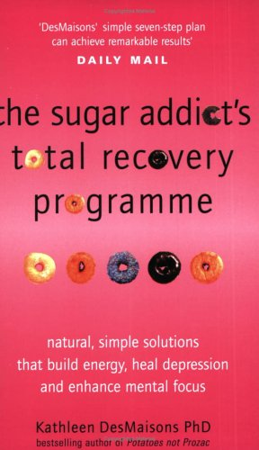 The Sugar Addict\'s Total Recovery Program by Kathleen DesMaisons