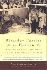 Birthday Parties in Heaven: Thoughts on Love, Life, Grief, and Other Matters of the Heart