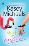 Stuck In Shangri-La by Kasey Michaels