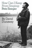 How Can I Keep from Singing: Pete Seeger