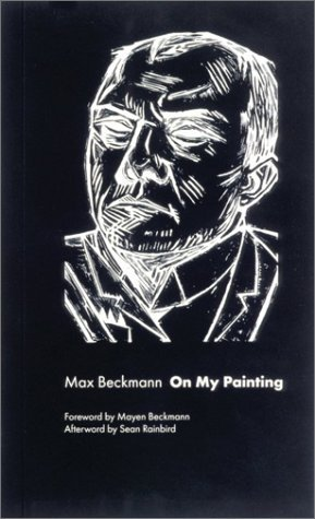 Max Beckmann On My Painting