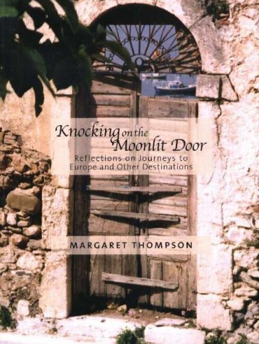 Knocking on the Moonlit Door: Reflections on Journeys to Europe and Other Destinations