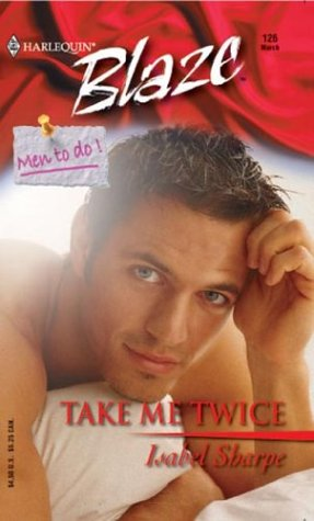 Take Me Twice by Isabel Sharpe