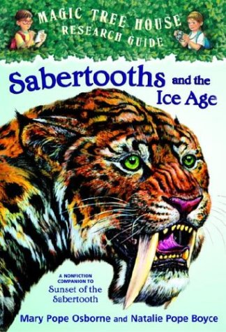 Sabertooths and the Ice Age(Magic Tree House Fact Tracker 12)