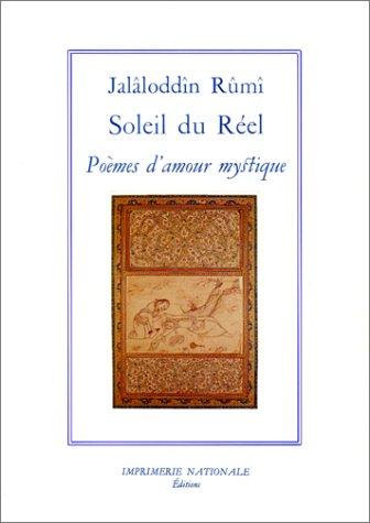 Soleil Du Réel: Poèmes De L'amour Mystique = Shams Al ḥaqq
