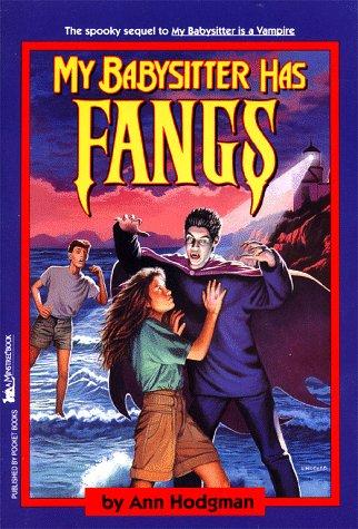 My Babysitter Has Fangs by Ann Hodgman