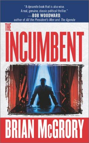 The Incumbent by Brian  McGrory