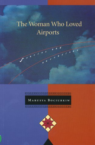 The Woman Who Loved Airports: Stories and Narratives