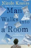 Man Walks into a Room by Nicole Krauss